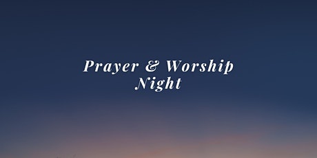 Prayer & Worship Night November 12 tickets