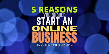 5 Reasons You Should Start An Online Business tickets