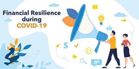 Financial Resilience during COVID-19 tickets