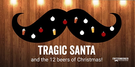 Tragic Santa and the 12 beers of Christmas tickets