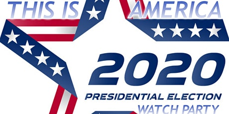 This Is America ~ Presidential Election Watch Party tickets