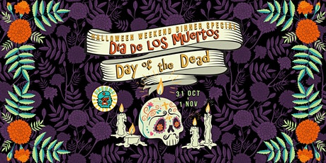 Halloween Weekend Dinner Special - Dia de los Muertos (Day of the Dead) tickets