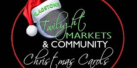 Flagstone Twilight Market & Carols in the Park Vendors December 2020 tickets