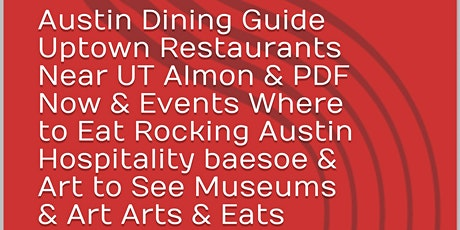 Austin Dining Guide, Uptown Restaurants Near UT Almon, & PDF Now & Events tickets