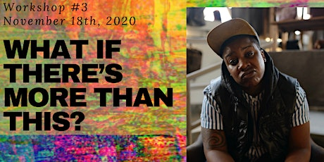 Make Gold Workshops: What if There's More Than This? led by Janae Johnson tickets