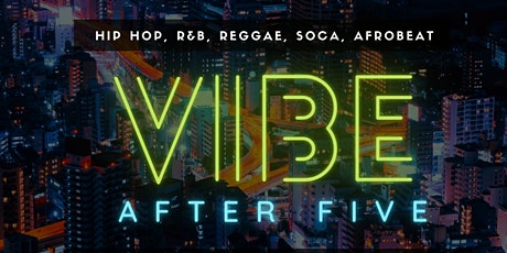 #VibeAfter5 Happy Hour | 11-20 | DJ- DRINKS-FOOD tickets