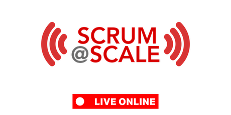 LIVE-ONLINE   Certified Scrum@Scale™ Practitioner (CSaSP) tickets