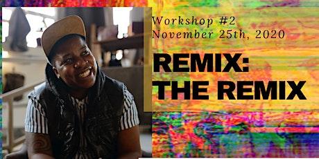 Make Gold Workshops: Remix: The Remix led by Janae Johnson tickets
