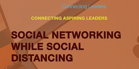 SOCIAL NETWORKING WHILE SOCIAL DISTANCING tickets