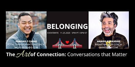 Belonging - The Art of Connection: Conversations that Matter tickets