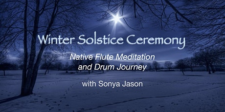 Winter Solstice Ceremony ~ Native Flute Meditation and Drum Journey on ZOOM tickets