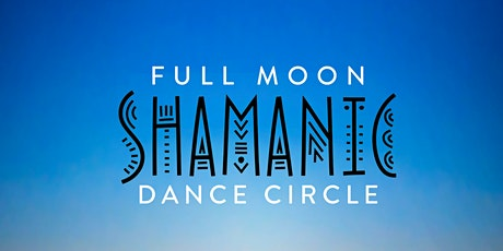 FULL MOON Shamanic Dance - Crystal Bath, DJ, Yoga, Cacao + Rose Ceremony tickets