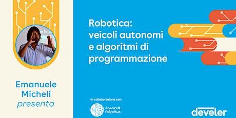 Robotica: veicoli autonomi e algoritmi di programmazione biglietti