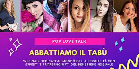 POP LOVE TALK - Come parlare di sesso ai propri figli biglietti