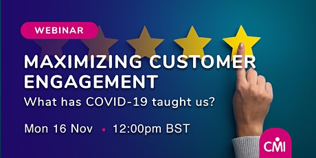 Maximizing Customer Engagement: What has COVID-19 taught us? tickets