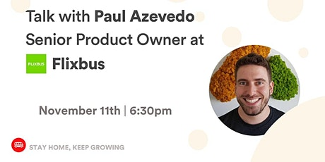 [Talk] Paulo A. - Senior Product Owner at Flixbus tickets