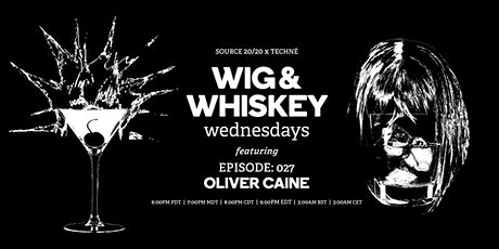 Wig and Whiskey Wednesdays Eps. 27 w/ Oliver Caine tickets