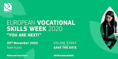 "European Vocational Skills Week – ""YOU ARE NEXT!"" biglietti"