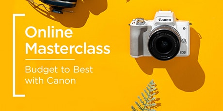 Online Masterclass | Budget to Best with Canon tickets