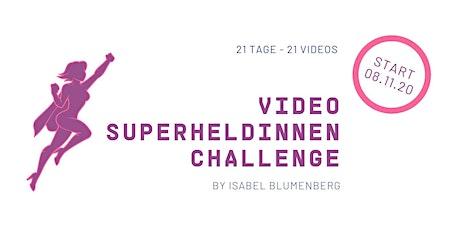 DIE 21-TAGE VIDEO SUPERHELDINNEN-CHALLENGE - II Tickets