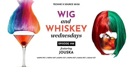 Wig and Whiskey Wednesdays Eps. 28 w/ Jouska tickets