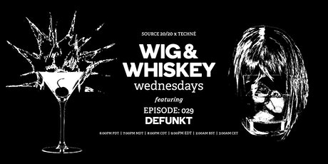 Wig and Whiskey Wednesdays Eps. 29 w/ Defunkt tickets