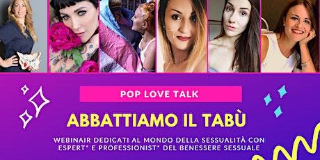 POP LOVE TALK - Sessualità e gravidanza biglietti