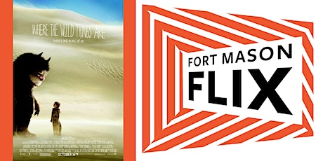 FORT MASON FLIX: Where the Wild Things Are tickets