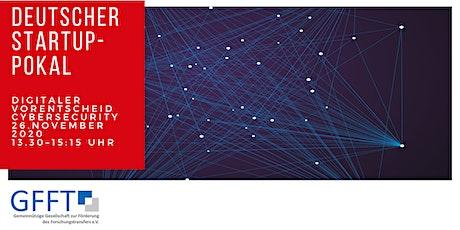 Deutscher Startup-Pokal: Digitaler Vorentscheid Cybersecurity Tickets