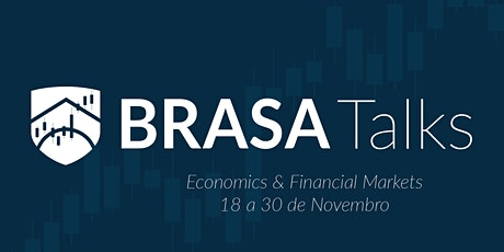 BRASA Talks: Economics & Financial Market ingressos