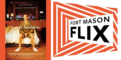 FORT MASON FLIX: Lost in Translation tickets