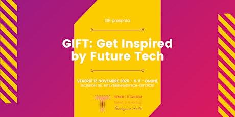 GIFT - Get Inspired by Future Tech X Biennale Tecnologia 2020 biglietti