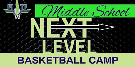NEXT LEVEL BASKETBALL CAMP - Middle School Boys tickets