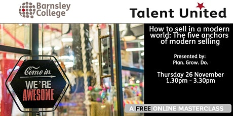 Talent United Masterclass: How to sell in a modern world: The five anchors tickets