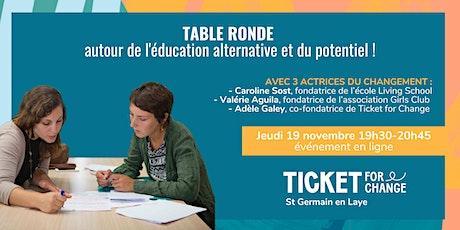 Table ronde autour de l'éducation alternative et du potentiel ! billets