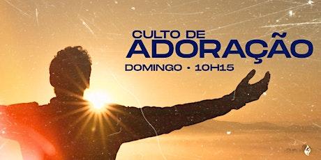 CULTO DE ADORAÇÃO   MANHÃ   25/10 • ADTC JOSÉ WALTER 2 ingressos