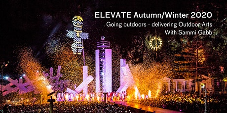 ELEVATE 2020: Going outdoors – Delivering Outdoor Arts with Sammi Gabb tickets