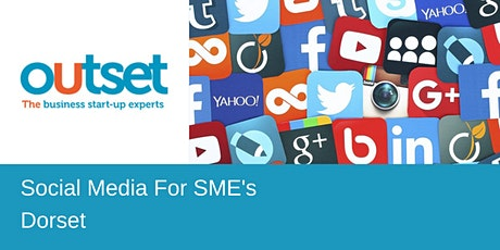 Social Media For SMEs - Outset StartUp Dorset tickets
