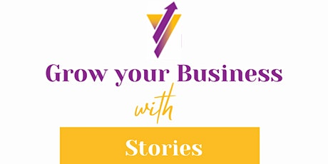 Grow your Business with Stories tickets