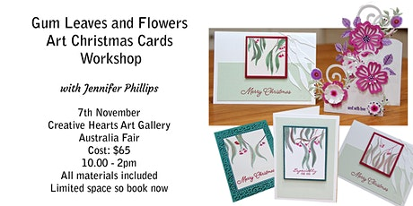 Gum Leaves and Flowers  - Christmas Art Cards  Workshop tickets