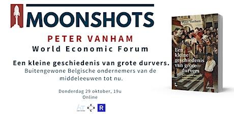Moonshots invites PETER VANHAM - Een kleine geschiedenis van grote durvers tickets