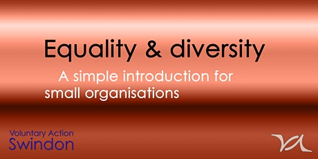 Equality and Diversity - an introduction for small organisations tickets