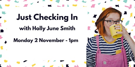 Just Checking In... with Holly June Smith tickets