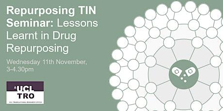 Repurposing TIN Seminar: Lessons Learnt in Drug Repurposing tickets