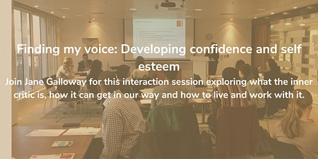 Finding my voice: Developing confidence and self esteem tickets