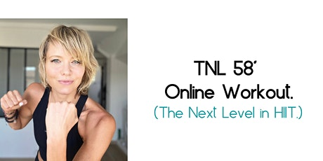 Online TNL 58' Workout // Tues Nov 24 @ 7.15PM tickets