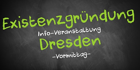 Existenzgründung Informationsveranstaltung Dresden Tickets