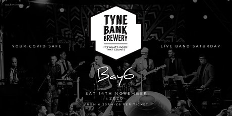 Bay6 at Tyne Bank Brewery tickets