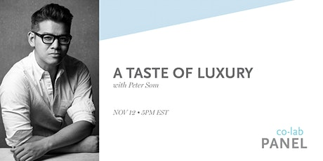 co-lab panel: A taste of Luxury with Peter Som tickets