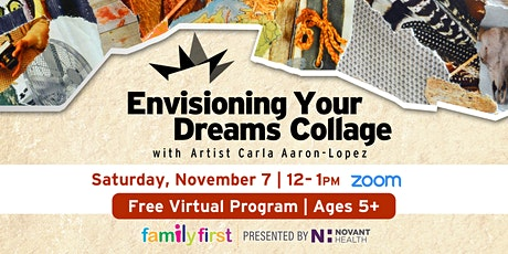 Family First: Envisioning Your Dreams Collage tickets